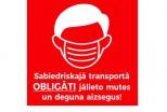 Vadītājs var atteikt iekāpšanu pasažieriem bez sejas maskas!!!